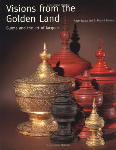 9781878529695: Visions from the Golden Land: Burma and the Art of Lacquer