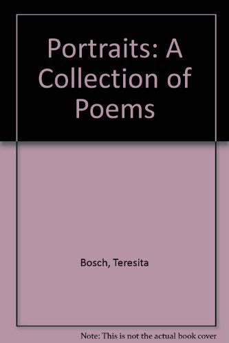 Portraits: A Collection of Poems: Teresita Bosch