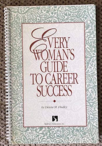 Every Woman's Guide to Career Success