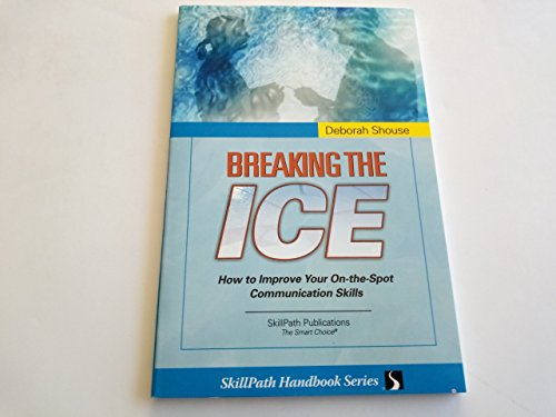 9781878542427: Breaking the Ice: How to Improve Your On-The-Spot Communication Skills