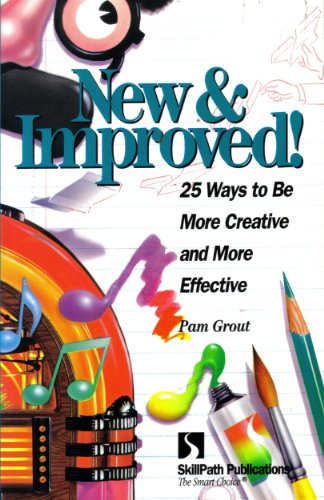 New & Improved: 25 Ways to Be More Creative & More Effective (1878542788) by Pam Grout