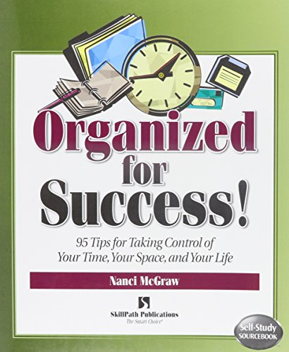 9781878542793: Organized for Success!: 95 Tips for Taking Control of Your Time, Your Space, & Your Life (Self-study Sourcebook Series)