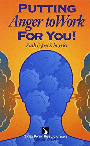 Putting Anger to Work for You!: Joel Schroeder, Ruth Schroeder