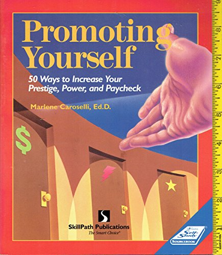Promoting Yourself: 50 Ways to Increase Your Prestige, Power, & Paycheck: Caroselli, Marlene