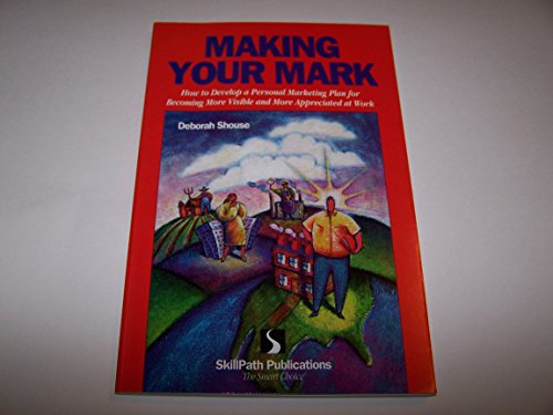 Making your mark: How to develop a: Deborah Shouse