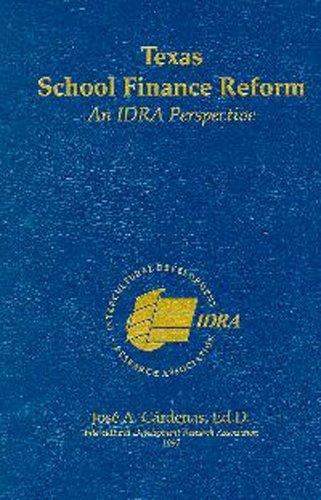 Texas school finance reform: An IDRA perspective: Cardenas, Jose A