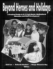 BEYOND HEROES AND HOLIDAYS : a Practical Guide to K-12 Anti Racist, Multicultural Education and S...