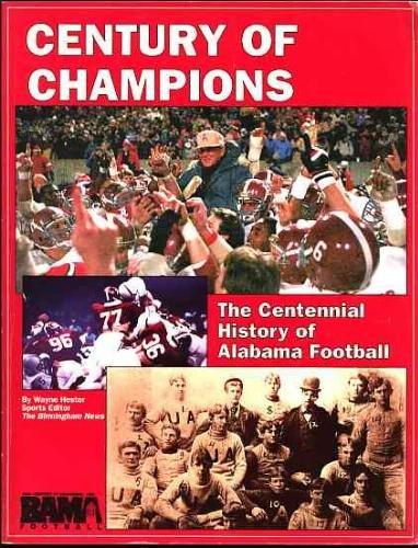 Century of Champions: The Centennial History of Alabama Football: Hester, Wayne