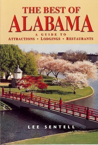 The Best of Alabama: A Guide to Attractions, Lodgings, Restaurants: Lee Sentell