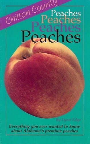 Chilton County Peaches: Everything You Ever Wanted: Lynn Edge, Clint
