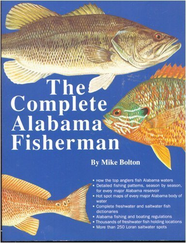 The Complete Alabama Fisherman: Bolton, Mike