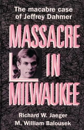 9781878569097: Massacre in Milwaukee: The Macabre Case of Jeffrey Dahmer