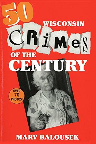 50 Wisconsin Crimes of the Century: Marv Balousek
