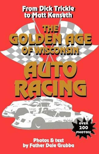 9781878569677: The Golden Age of Wisconsin Auto Racing
