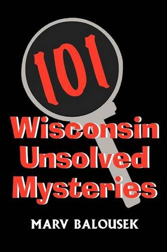 101 Wisconsin Unsolved Mysteries: Marv Balousek