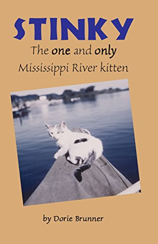 Stinky: The one and only Mississippi River kitten: Dorie Brunner