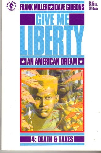 Give Me Liberty An American Dream Vol.: Frank Miller; Illustrator-Dave
