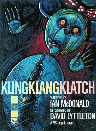 KLING KLANG KLATCH: McDonald, Ian.