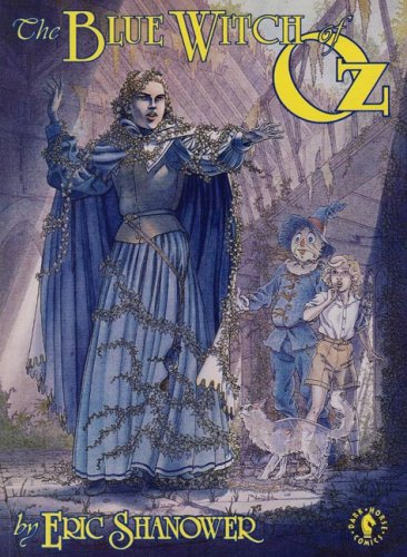 The Blue Witch of Oz: Shanower, Eric