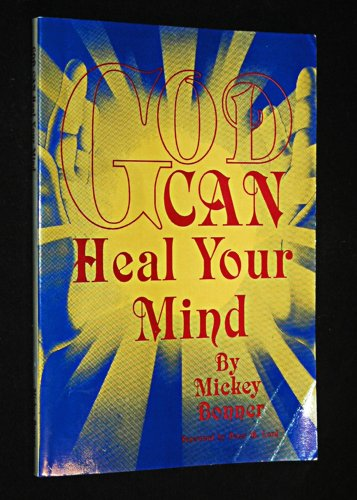 God Can Heal Your Mind (1878578014) by Mickey Bonner