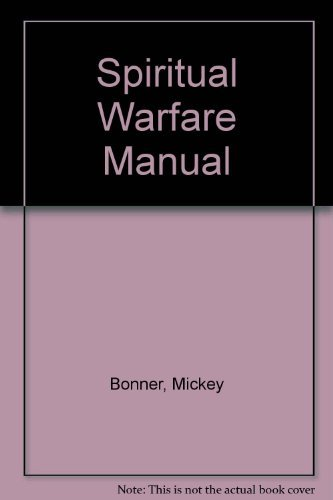 Spiritual Warfare Manual (1878578022) by Mickey Bonner