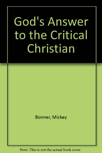 God's Answer to the Critical Christian (1878578030) by Mickey Bonner