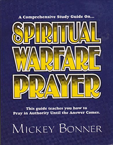 Spiritual Warfare Prayer (1878578138) by Mickey Bonner