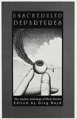 9781878580115: Unscheduled Departures: The Asylum Anthology of Short Fiction