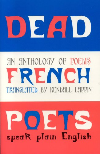 9781878580788: Dead French Poets Speak Plain English: An Anthology of Poems