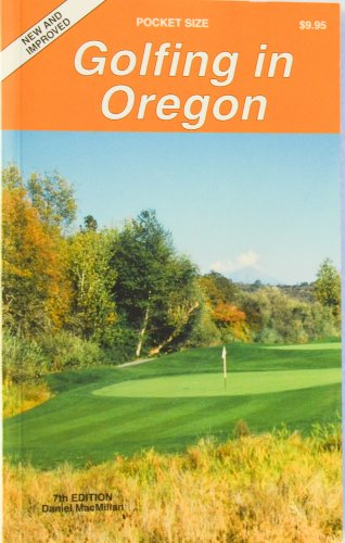 9781878591210: Golfing in Oregon: The Complete Guide to Oregon's Golf Facilities