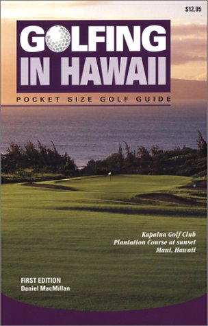 9781878591630: Golfing in Hawaii: The Complete Guide to Hawaii's Golf Facilities