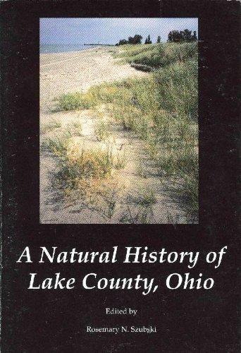 A Natural History of Lake County Ohio: Editor-Rosemary N. Szubski