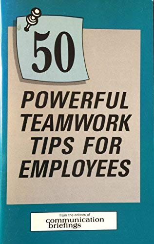 9781878604057: Fifty Powerful Teamwork Tips for Employees
