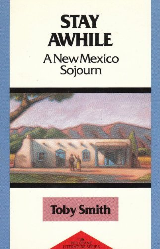 9781878610072: Stay Awhile: A New Mexico Sojourn (Red Crane Literature Series)