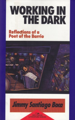 9781878610089: Working in the Dark: Reflections of a Poet of the Barrio (Red Crane Literature Series)
