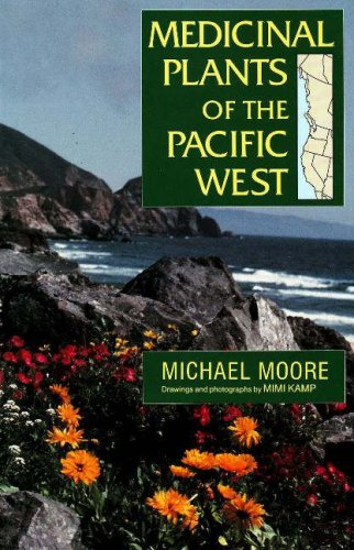 Medicinal Plants of the Pacific West: Michael Moore