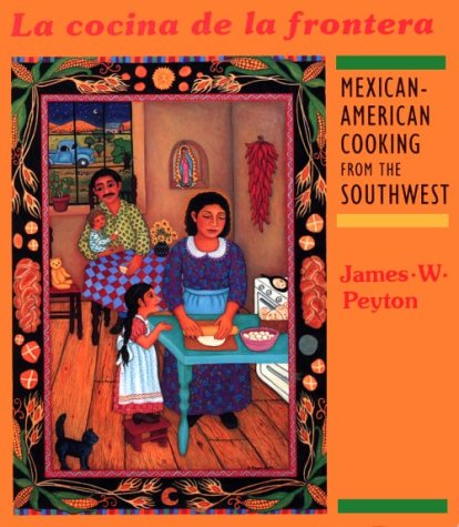La Cocina de la Frontera: Mexican-American Cooking from the Southwest (Red Crane Cookbook Series): ...