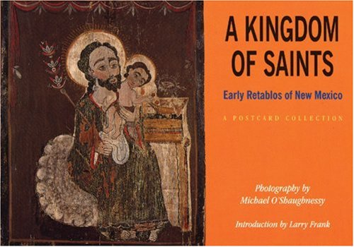 9781878610362: A Kingdom of Saints: Early Retablos of New Mexico: A Postcard Collection