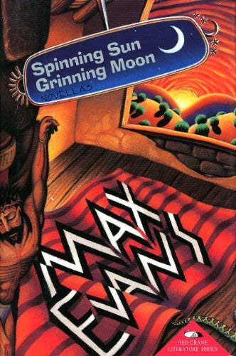 Spinning Sun, Grinning Moon (Red Crane Literature Series): Evans, Max