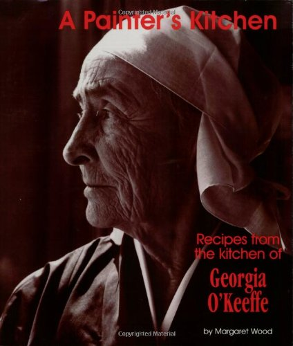 9781878610614: Painter's Kitchen: Recipes from the Kitchen of Georgia O'Keeffe (Red Crane Cookbook Series)