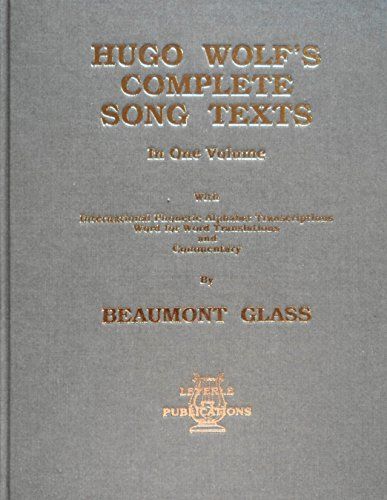 9781878617385: Hugo Wolf's Complete Song Texts: In One Volume Containing All Completed Solo Songs Including Those Not Published During the Composer's Lifetime