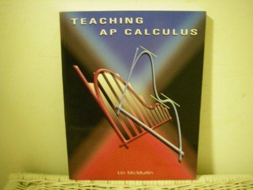 Teaching Ap Calculus: Lin McMullin