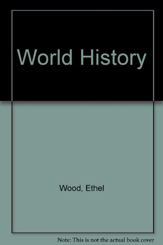 World History (9781878621948) by Ethel Wood