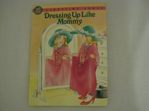 9781878624352: Dressing Up Like Mommy (Storytime Books)