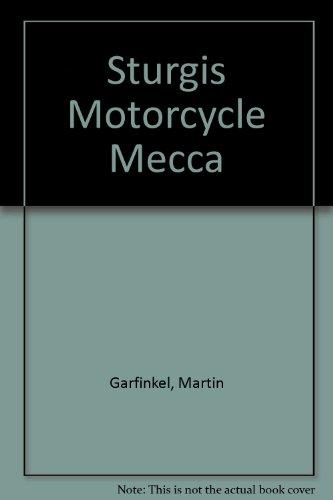 Sturgis Motorcycle Mecca: Garfinkel, Martin
