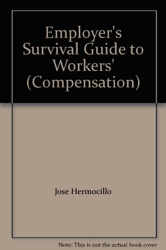 9781878630421: Employer's Survival Guide to Workers' (Compensation)