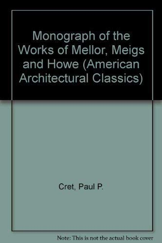 Monograph of the Work of Mellor, Meigs and Howe: Country Estates, Suburban Homes, and Other Struc...