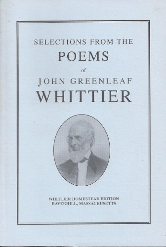 Selections From the Poems of John Greenleaf: JOHN GREENLEAF WHITTIER