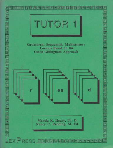 Tutor 1 -Structured, Sequential, Multisensory Lessons Based: Marcia K. Henry,