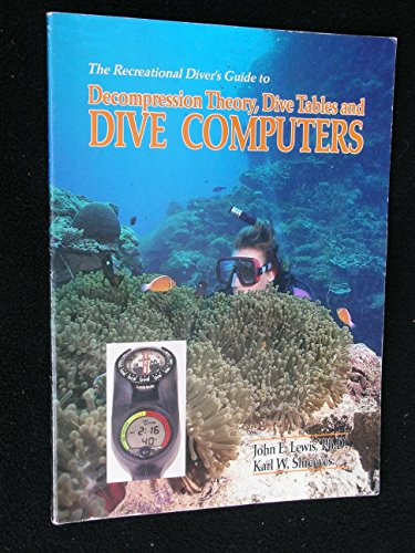 9781878663061: The recreational diver's guide to decompression theory, dive tables, and dive computers